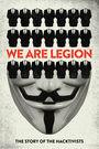 Cartel de Somos legión. La historia de los hacktivistas