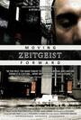 Cartel de Zeitgeist: Moving Forward