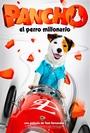 Cartel de Pancho, el perro millonario